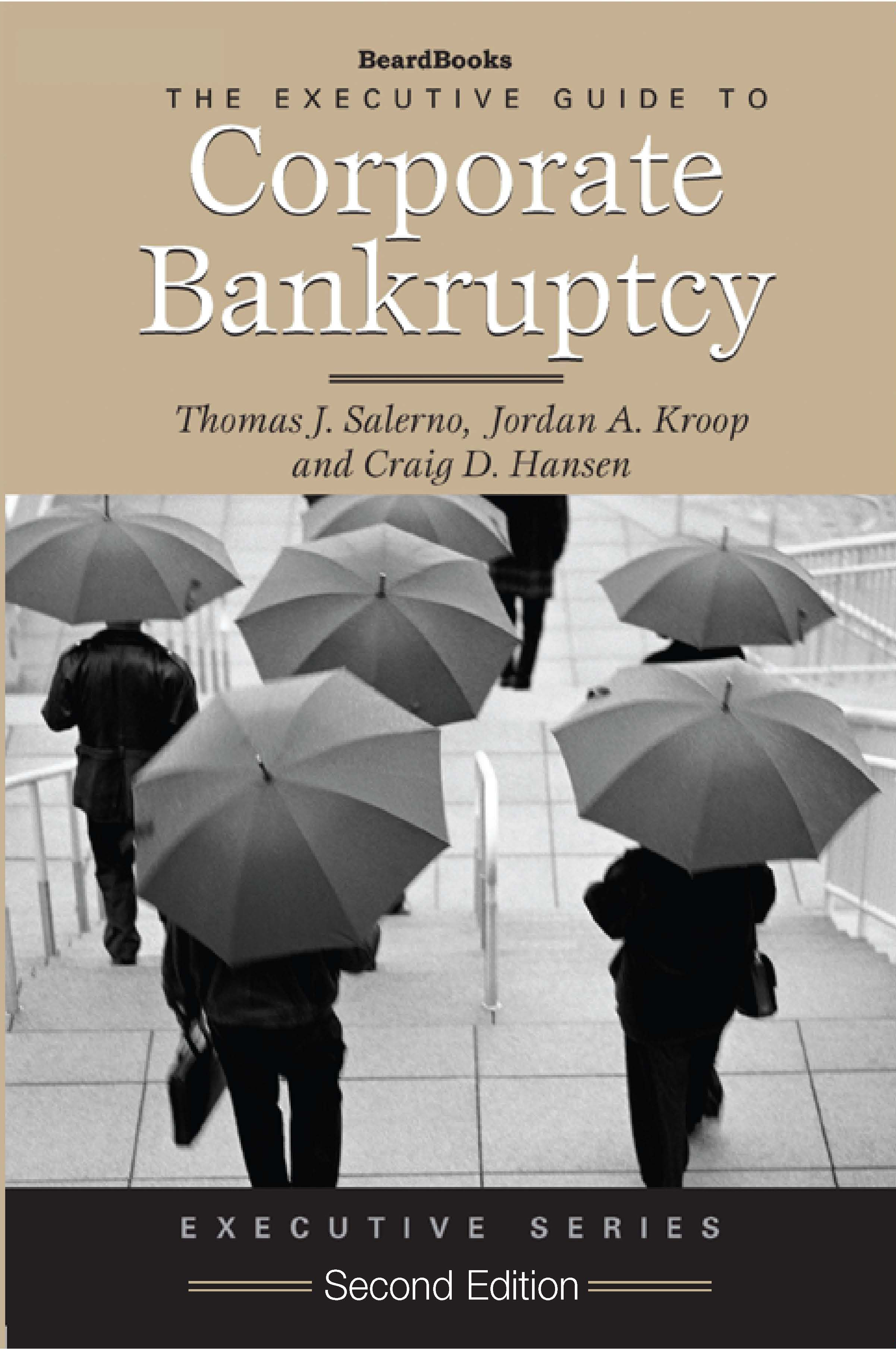The Executive Guide to Corporate Bankruptcy - Second Edition